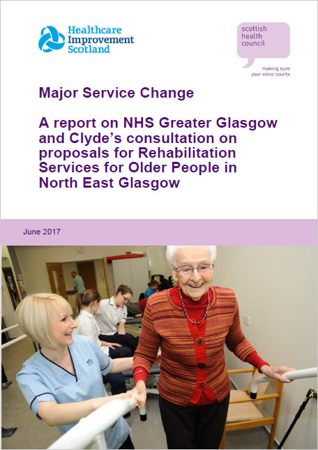 A report on NHS Greater Glasgow and Clyde's consultation on proposals for Rehabilitation Services for Older People in North East Glasgow