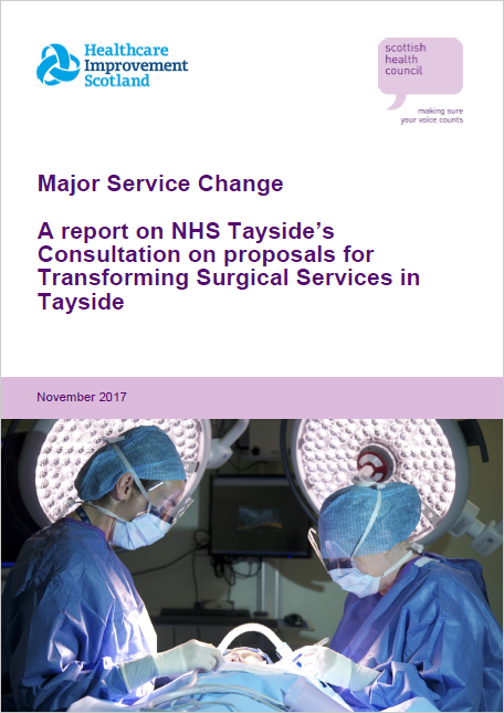 A report on NHS Tayside's Consultation on proposals for Transforming Surgical Services in Tayside